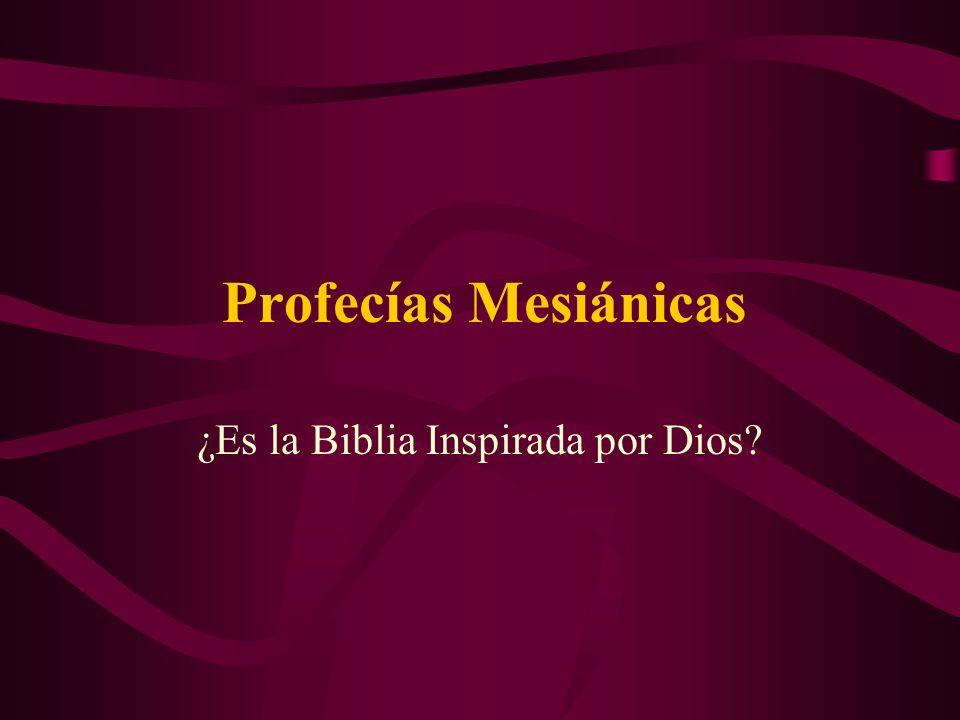 Profecías Mesiánicas ¿Es la Biblia Inspirada por Dios?