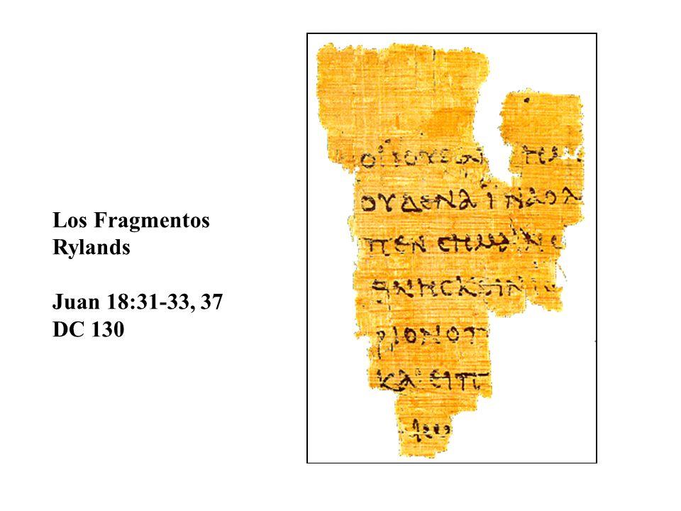Los Fragmentos Rylands Juan 18:31-33, 37 DC 130