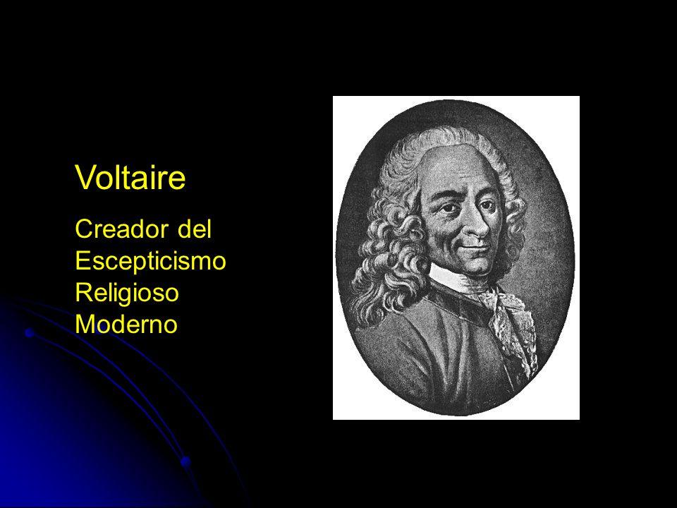 Voltaire Creador del Escepticismo Religioso Moderno