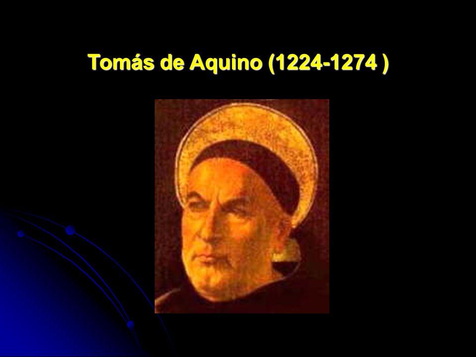 Tom á s de Aquino (1224-1274 )