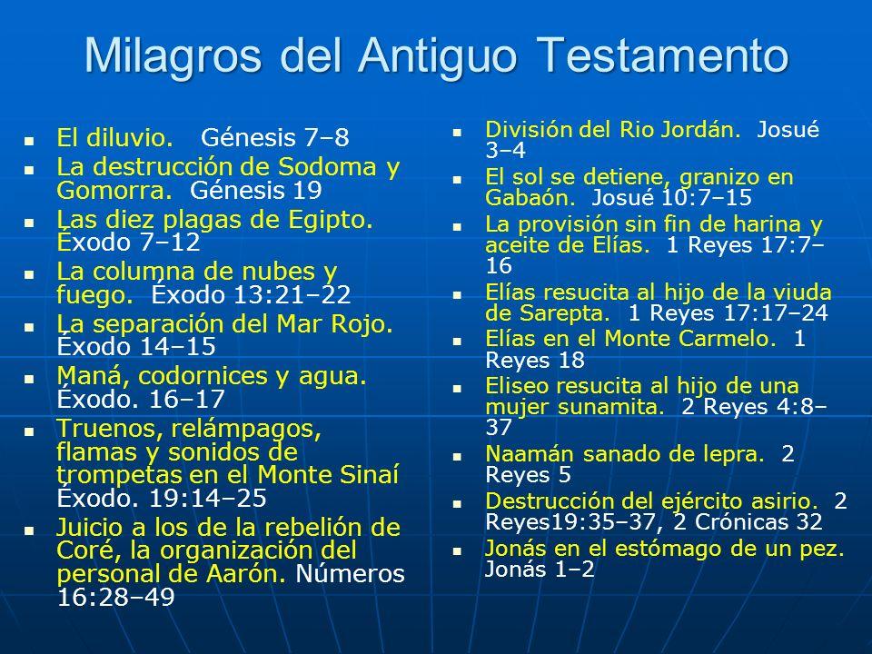 Milagros del Antiguo Testamento El diluvio. Génesis 7–8 La destrucción de Sodoma y Gomorra. Génesis 19 Las diez plagas de Egipto. Éxodo 7–12 La column