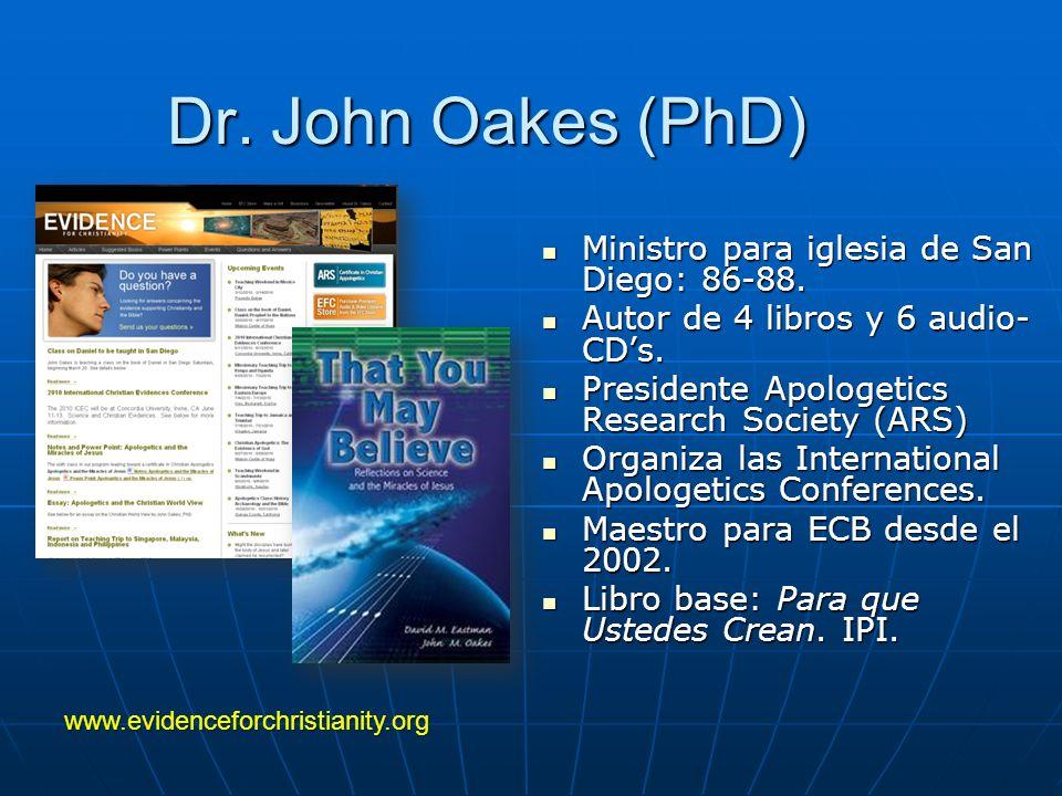 Dr. John Oakes (PhD) Ministro para iglesia de San Diego: 86-88. Ministro para iglesia de San Diego: 86-88. Autor de 4 libros y 6 audio- CDs. Autor de