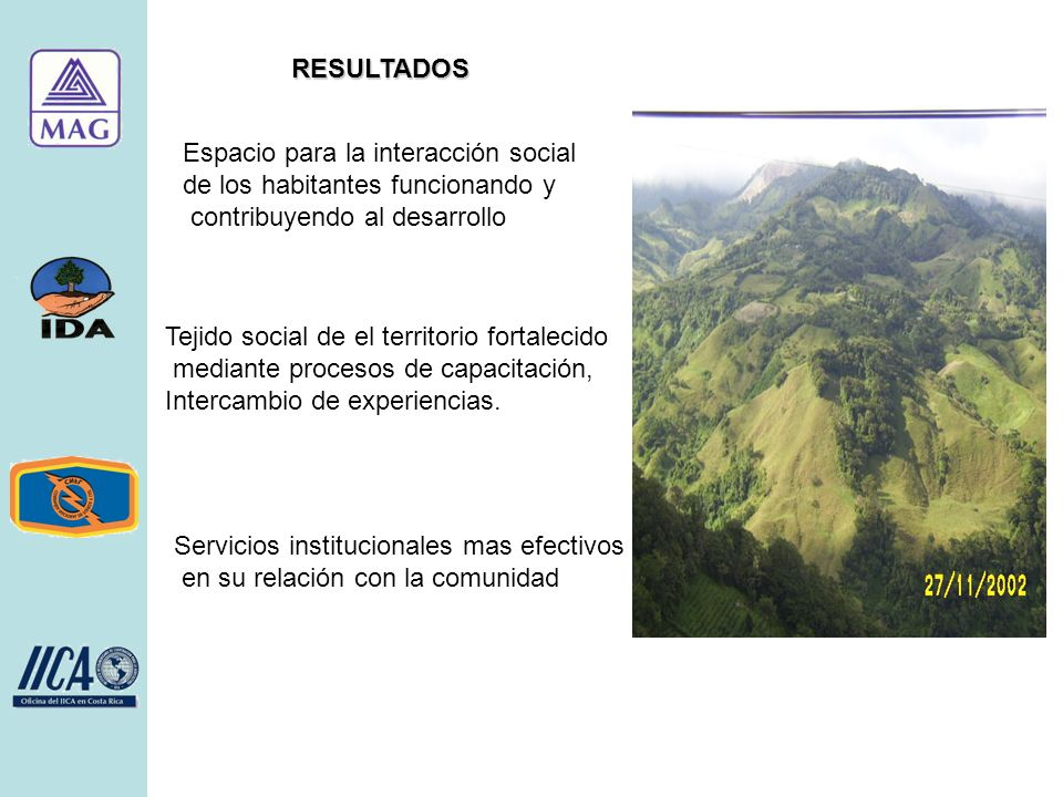 RESULTADOS Espacio para la interacción social de los habitantes funcionando y contribuyendo al desarrollo Tejido social de el territorio fortalecido mediante procesos de capacitación, Intercambio de experiencias.