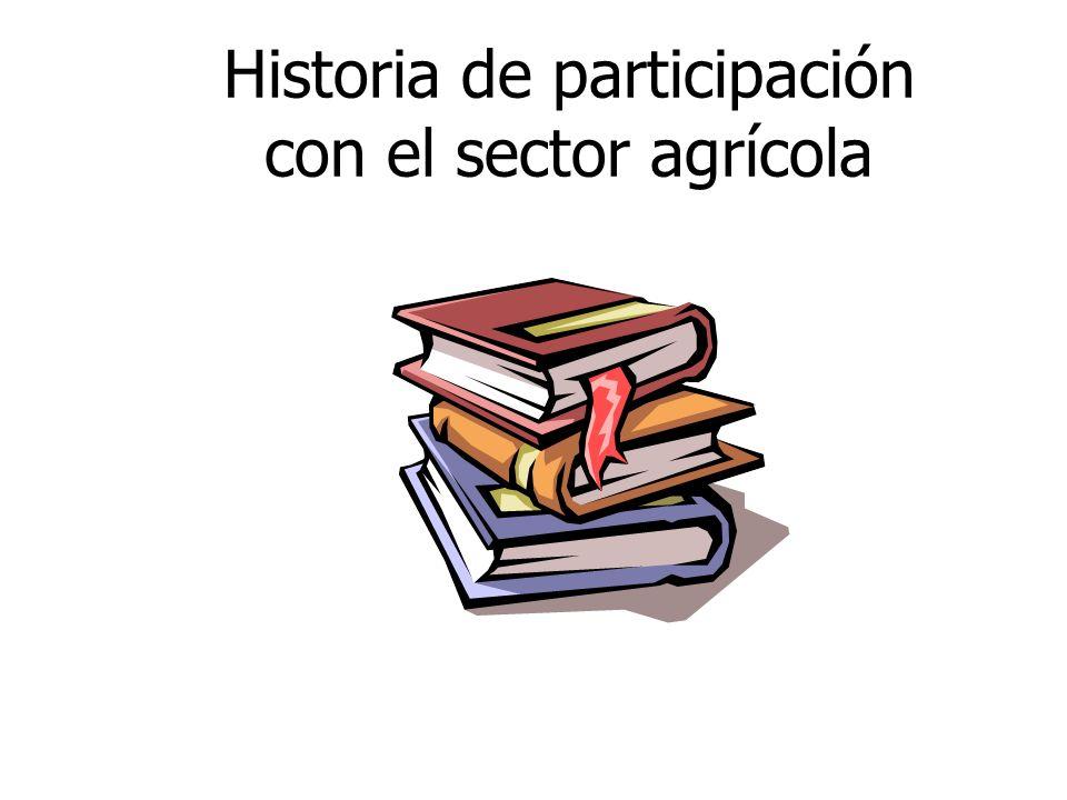 Historia de participación con el sector agrícola