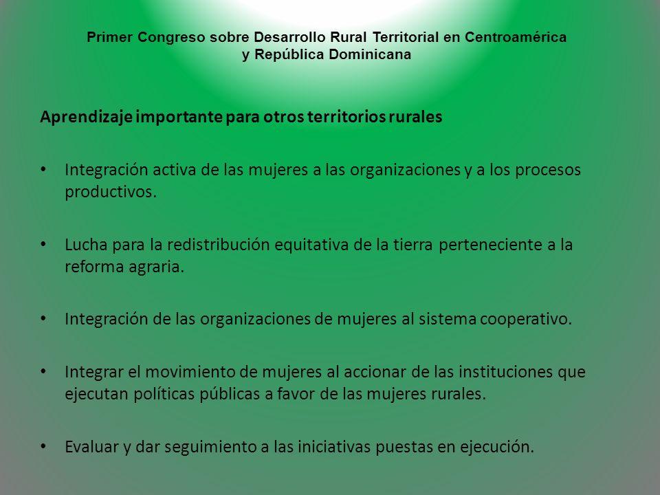 Primer Congreso sobre Desarrollo Rural Territorial en Centroamérica y República Dominicana Aprendizaje importante para otros territorios rurales Integ