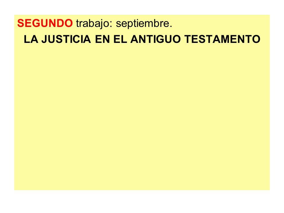SEGUNDO trabajo: septiembre. LA JUSTICIA EN EL ANTIGUO TESTAMENTO