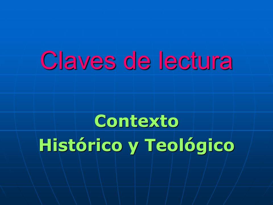 Claves de lectura Contexto Histórico y Teológico