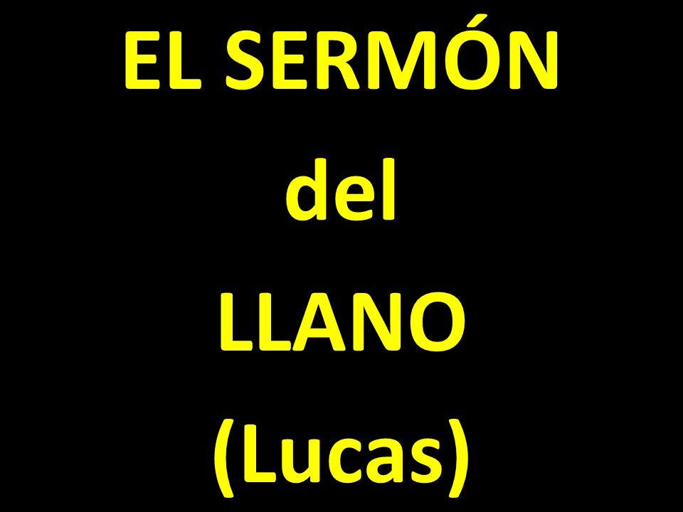 EL SERMÓN del LLANO (Lucas)
