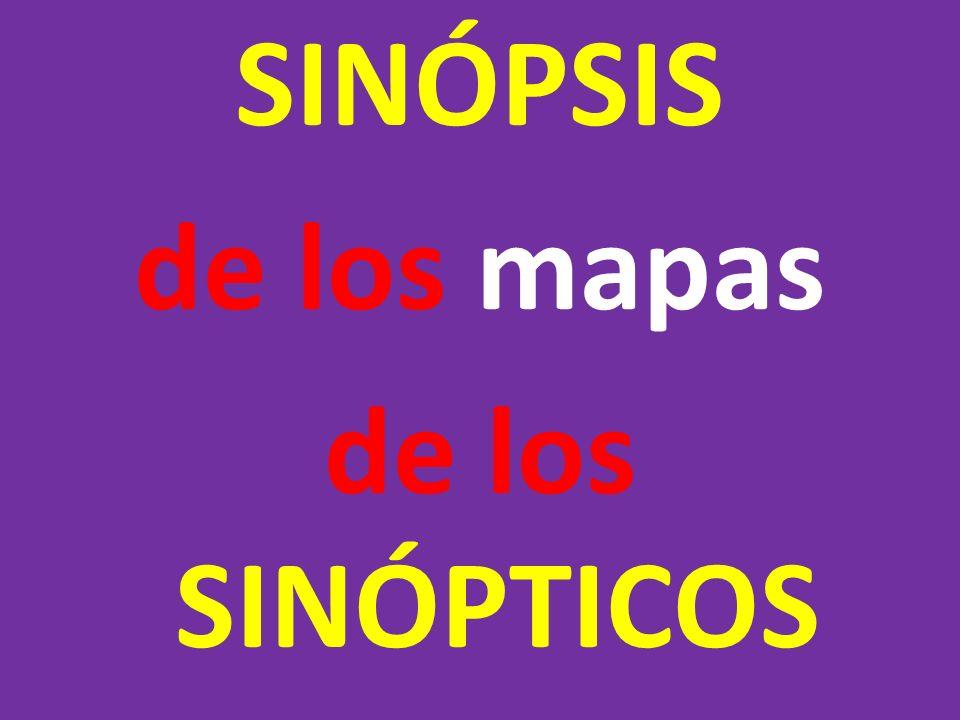 SINÓPSIS de los mapas de los SINÓPTICOS