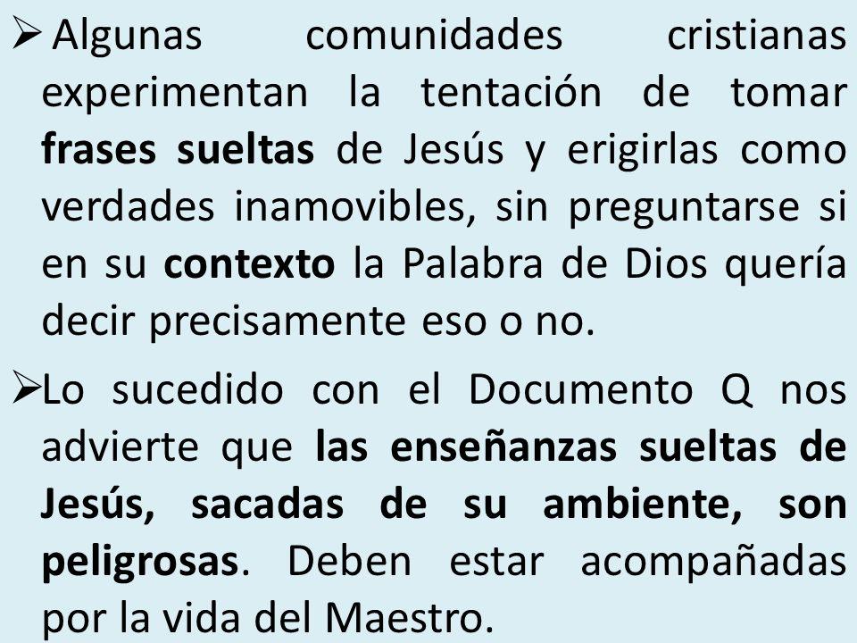 Algunas comunidades cristianas experimentan la tentación de tomar frases sueltas de Jesús y erigirlas como verdades inamovibles, sin preguntarse si en