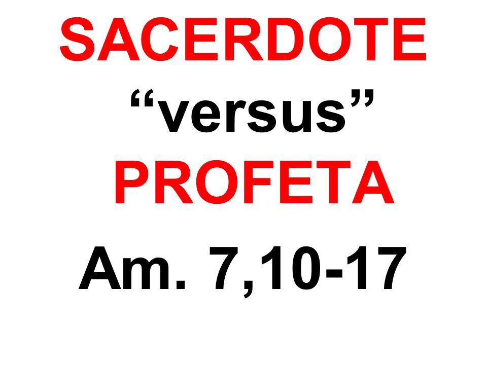 SACERDOTE versus PROFETA Am. 7,10-17