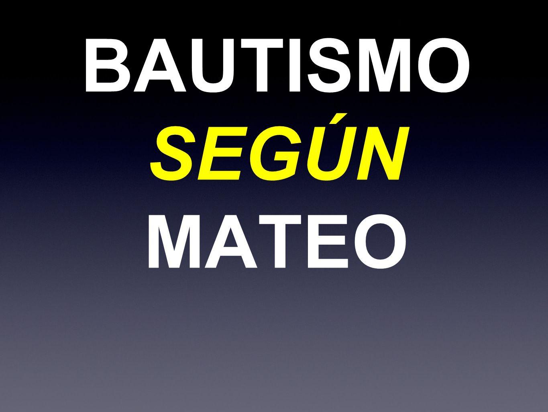 BAUTISMO SEGÚN MATEO
