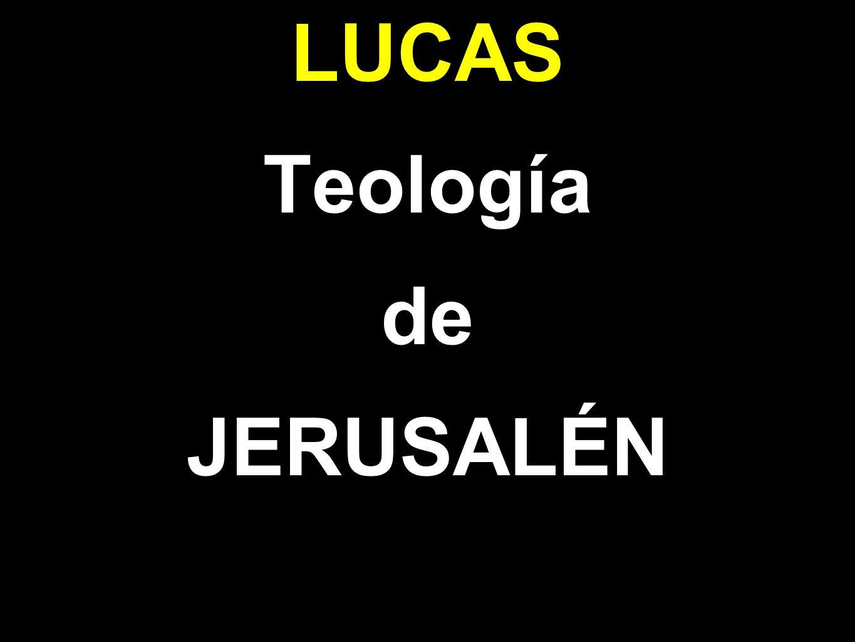 Jerusalén en la obra lucana sale mencionada 90 veces.