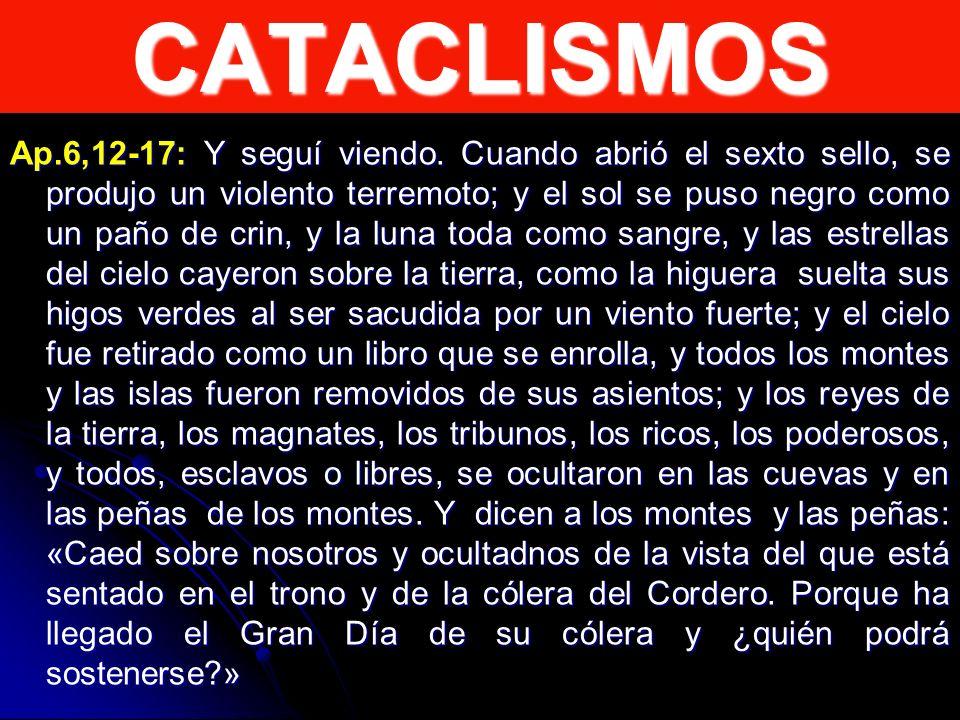 CATACLISMOS Ap.6,12-17: Y seguí viendo.