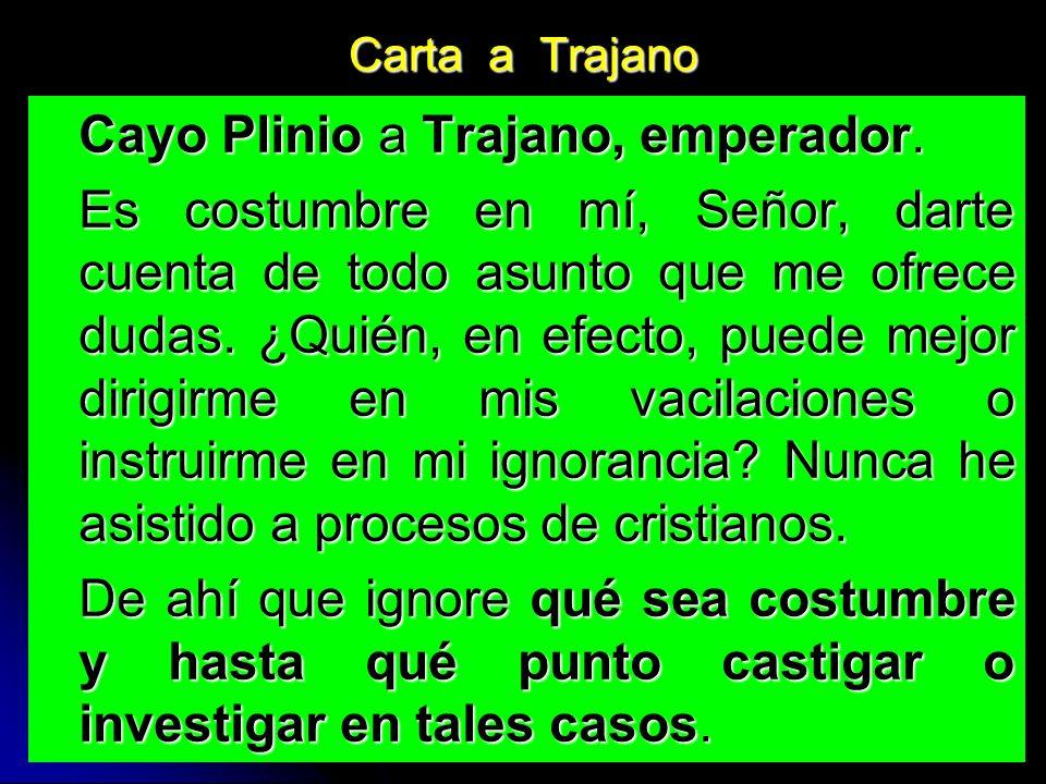 Carta a Trajano Cayo Plinio a Trajano, emperador.