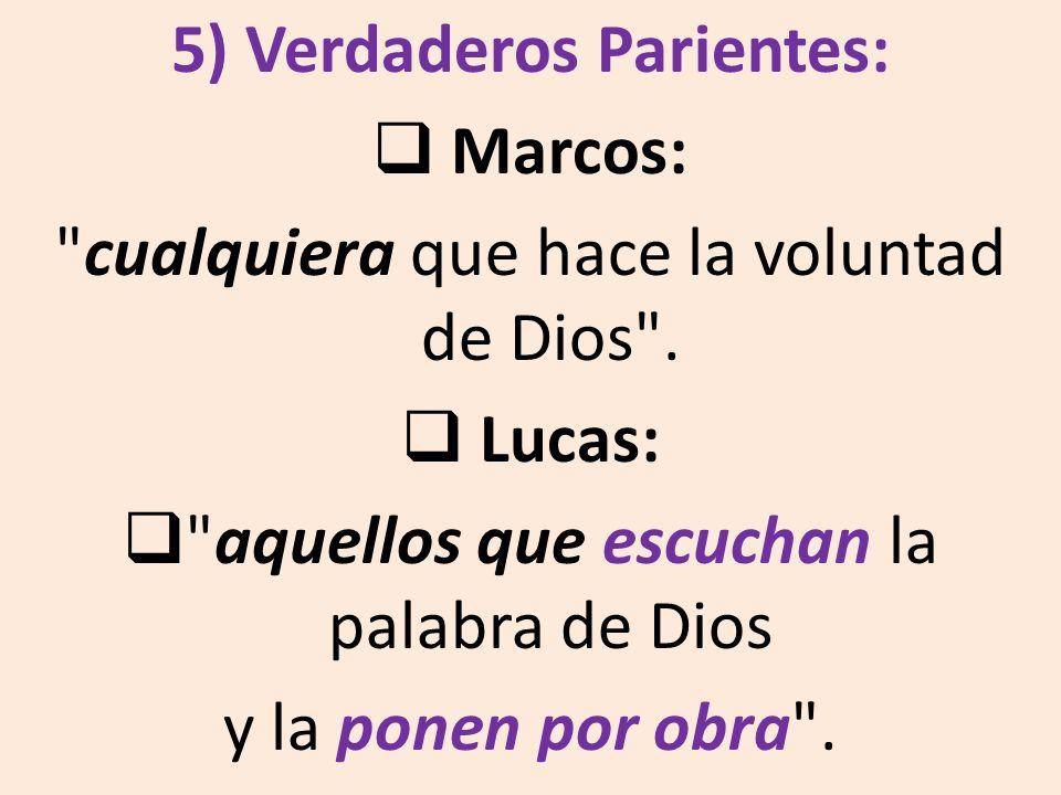 5) Verdaderos Parientes: Marcos: