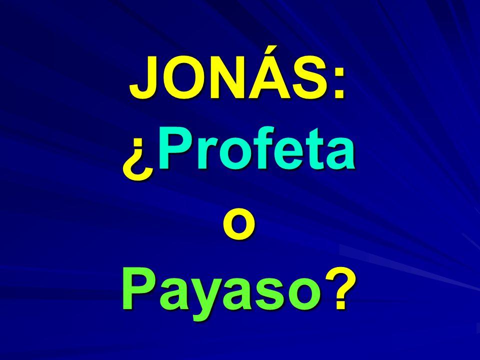 JONÁS: ¿Profeta o Payaso?