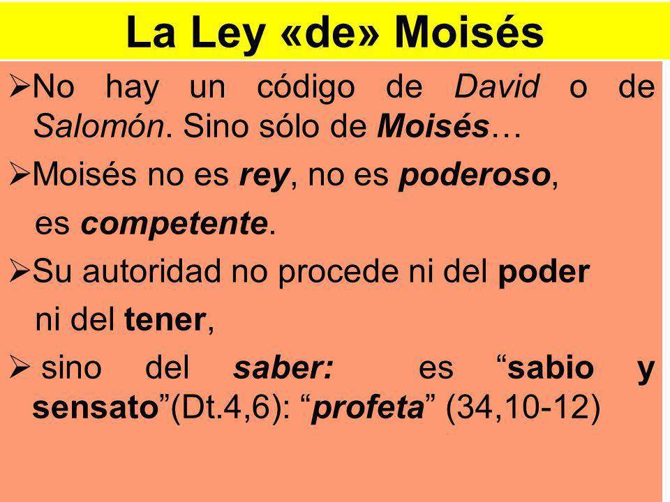 La Ley «de» Moisés No hay un código de David o de Salomón.