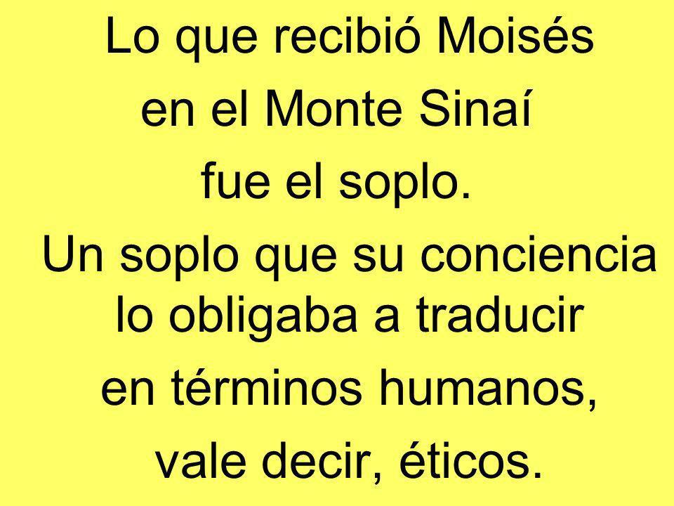 Lo que recibió Moisés en el Monte Sinaí fue el soplo.