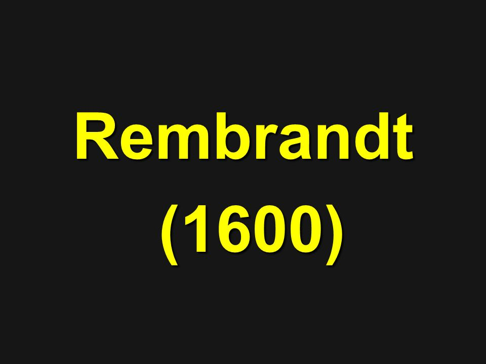 Rembrandt (1600) (1600)