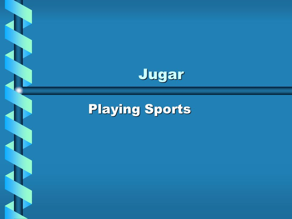 Jugar Playing Sports
