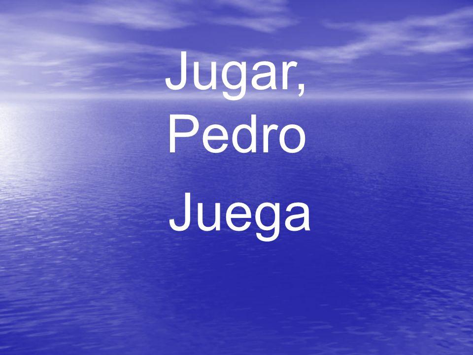 Jugar, Pedro Juega