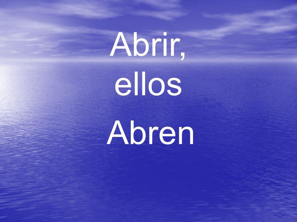 Abrir, ellos Abren