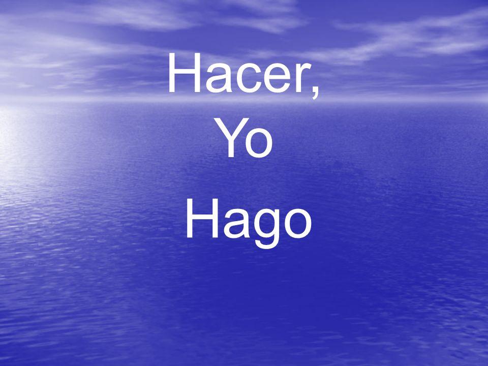 Hacer, Yo Hago