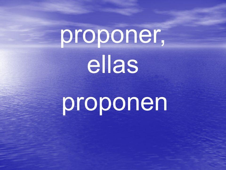 proponer, ellas proponen