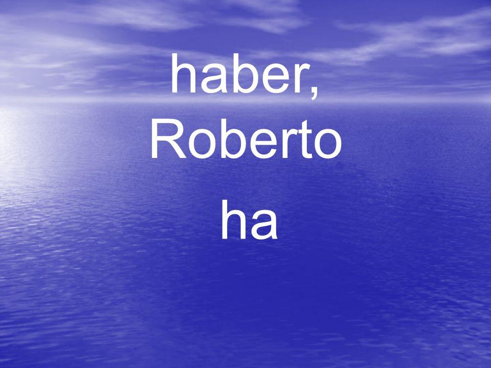 haber, Roberto ha