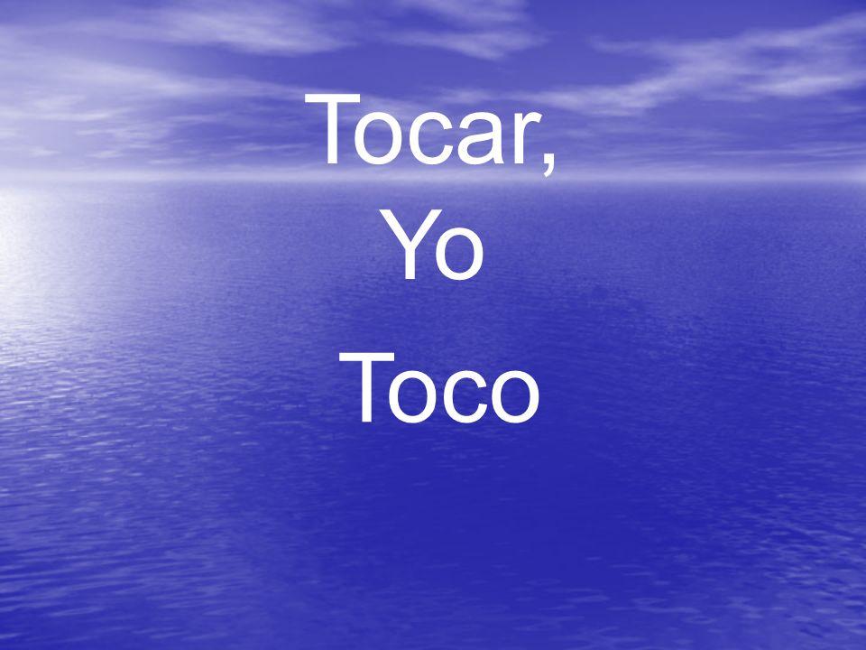 Tocar, Yo Toco
