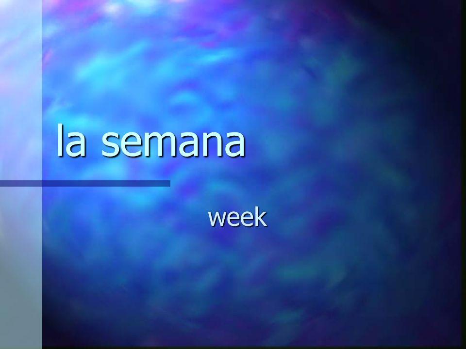 la semana week
