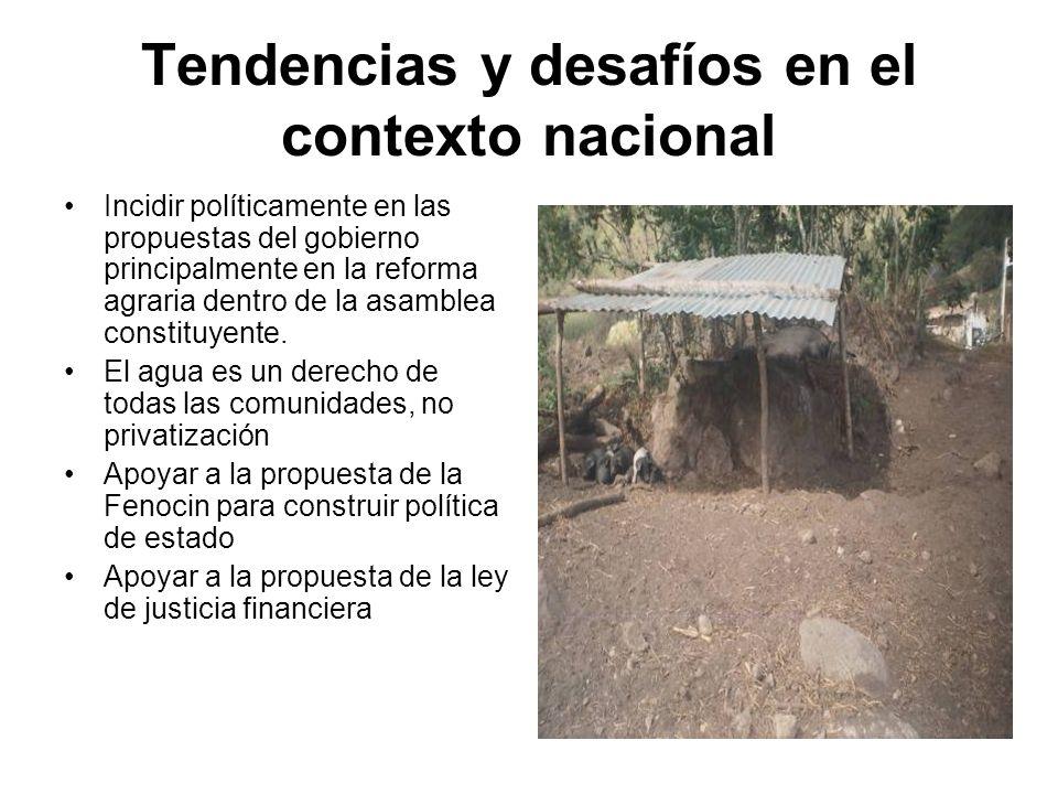 Tendencias y desafíos en el contexto nacional Incidir políticamente en las propuestas del gobierno principalmente en la reforma agraria dentro de la a
