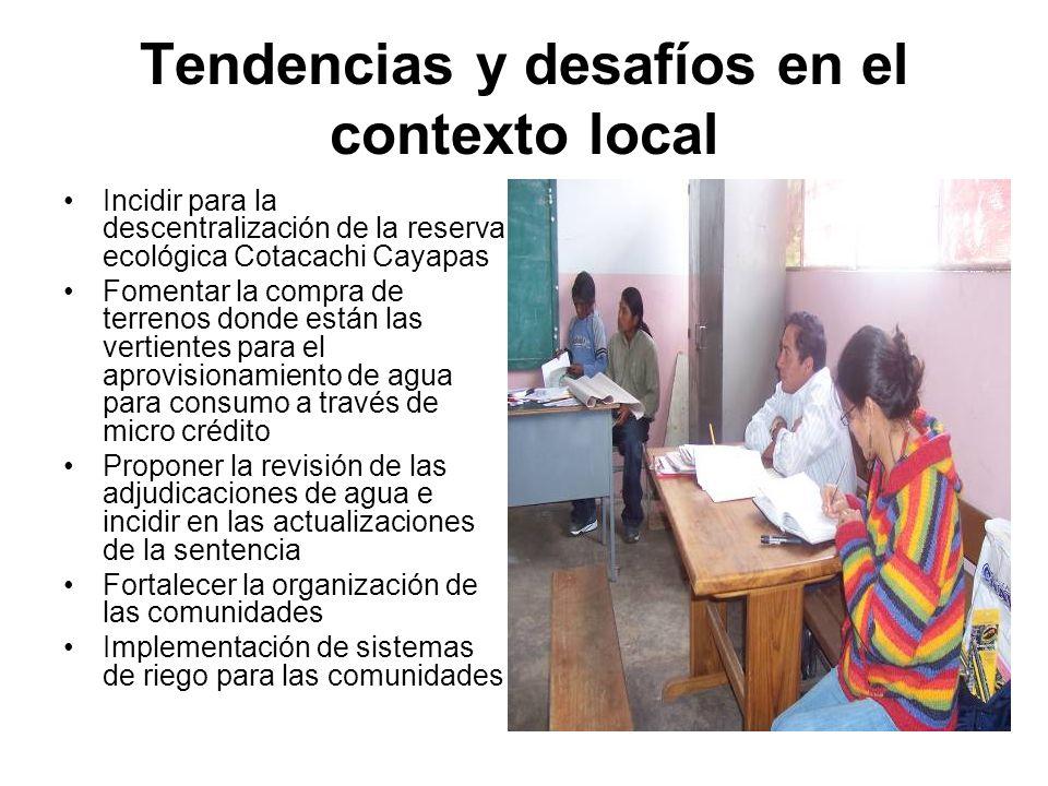 Tendencias y desafíos en el contexto local Incidir para la descentralización de la reserva ecológica Cotacachi Cayapas Fomentar la compra de terrenos