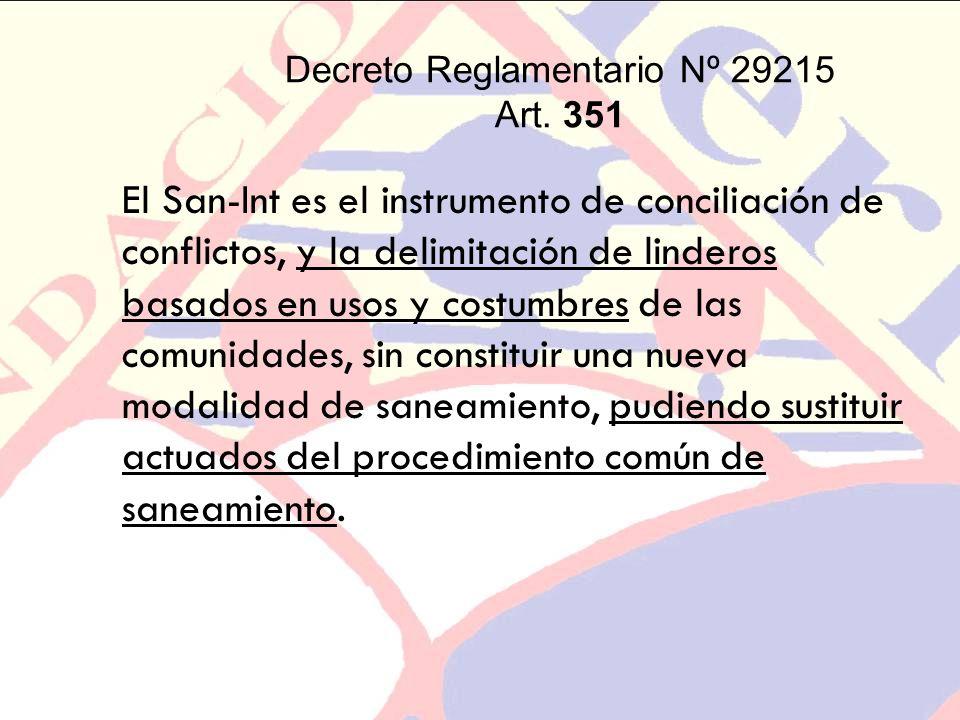 Decreto Reglamentario Nº 29215 Art. 351 El San-Int es el instrumento de conciliación de conflictos, y la delimitación de linderos basados en usos y co