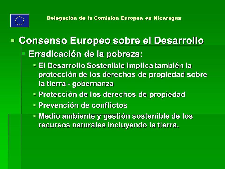 Delegación de la Comisión Europea en Nicaragua Consenso Europeo sobre el Desarrollo Consenso Europeo sobre el Desarrollo Erradicación de la pobreza: E