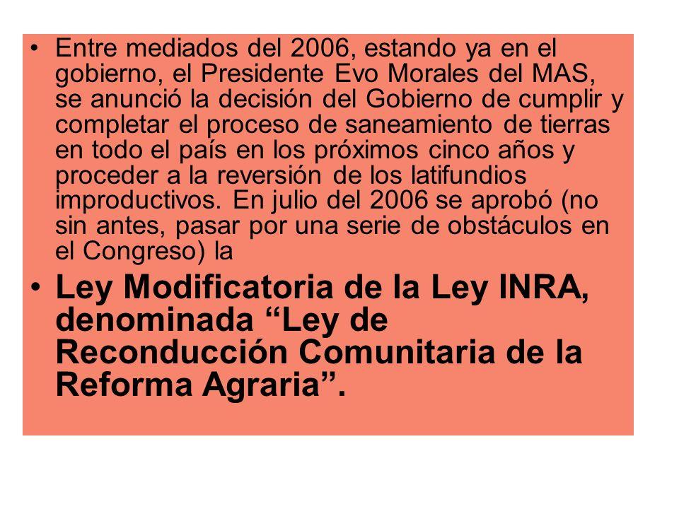 Entre mediados del 2006, estando ya en el gobierno, el Presidente Evo Morales del MAS, se anunció la decisión del Gobierno de cumplir y completar el p