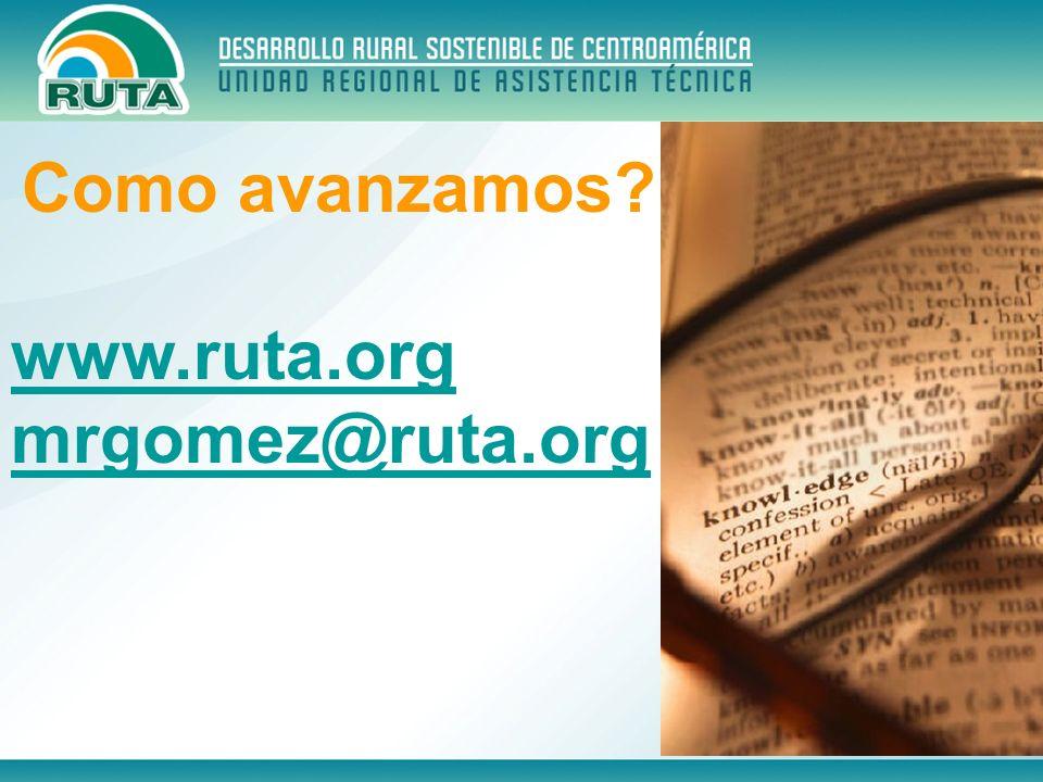 Como avanzamos www.ruta.org mrgomez@ruta.org