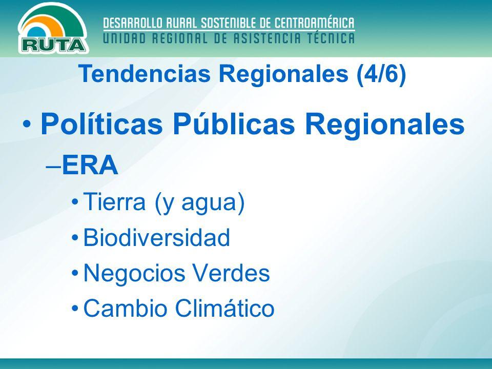 Políticas Públicas Regionales –ERA Tierra (y agua) Biodiversidad Negocios Verdes Cambio Climático Tendencias Regionales (4/6)