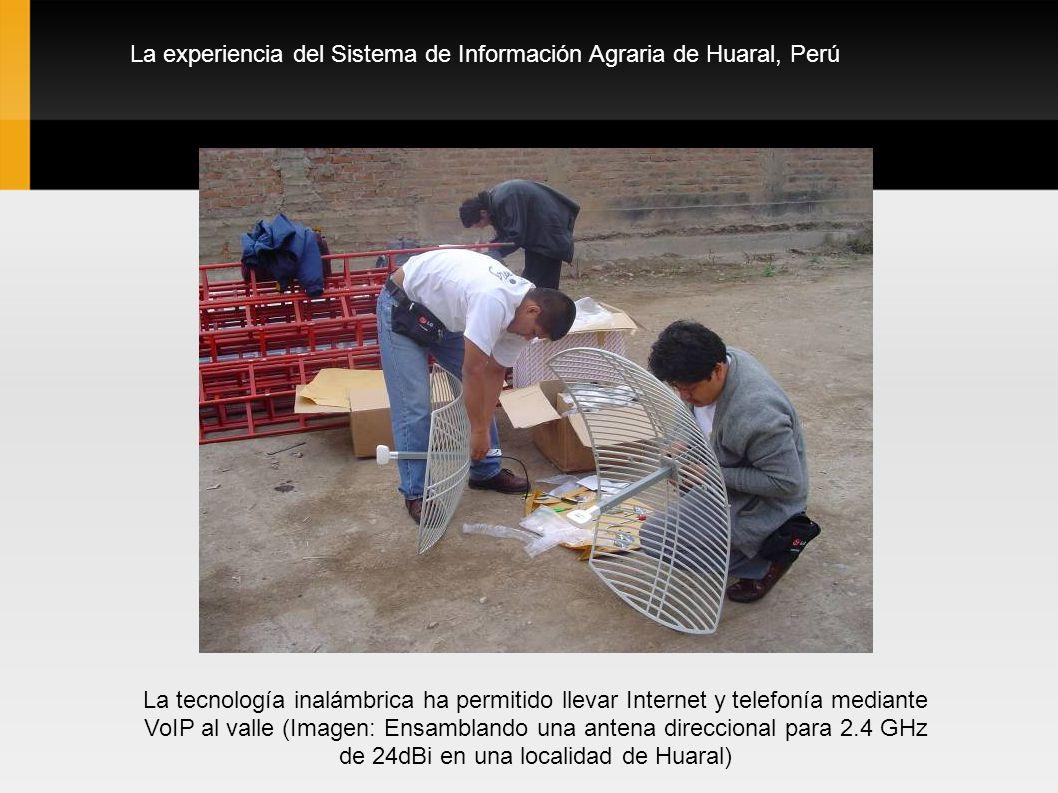 La experiencia del Sistema de Información Agraria de Huaral, Perú La tecnología inalámbrica ha permitido llevar Internet y telefonía mediante VoIP al