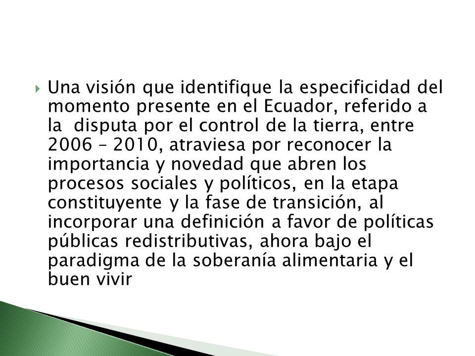 Existe un retorno del Estado interviniendo directamente en el acceso a la tierra e implementando políticas redistributivas.
