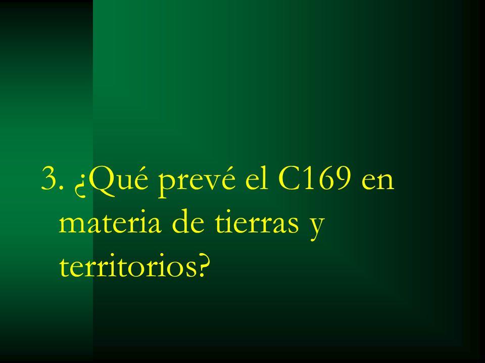3. ¿Qué prevé el C169 en materia de tierras y territorios?