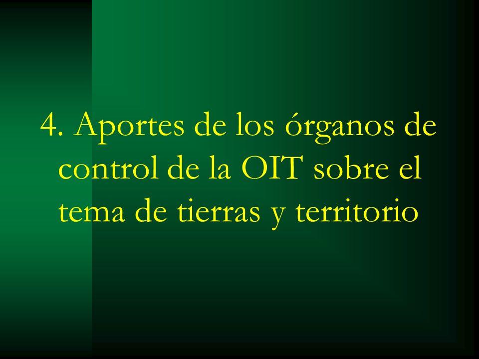 4. Aportes de los órganos de control de la OIT sobre el tema de tierras y territorio