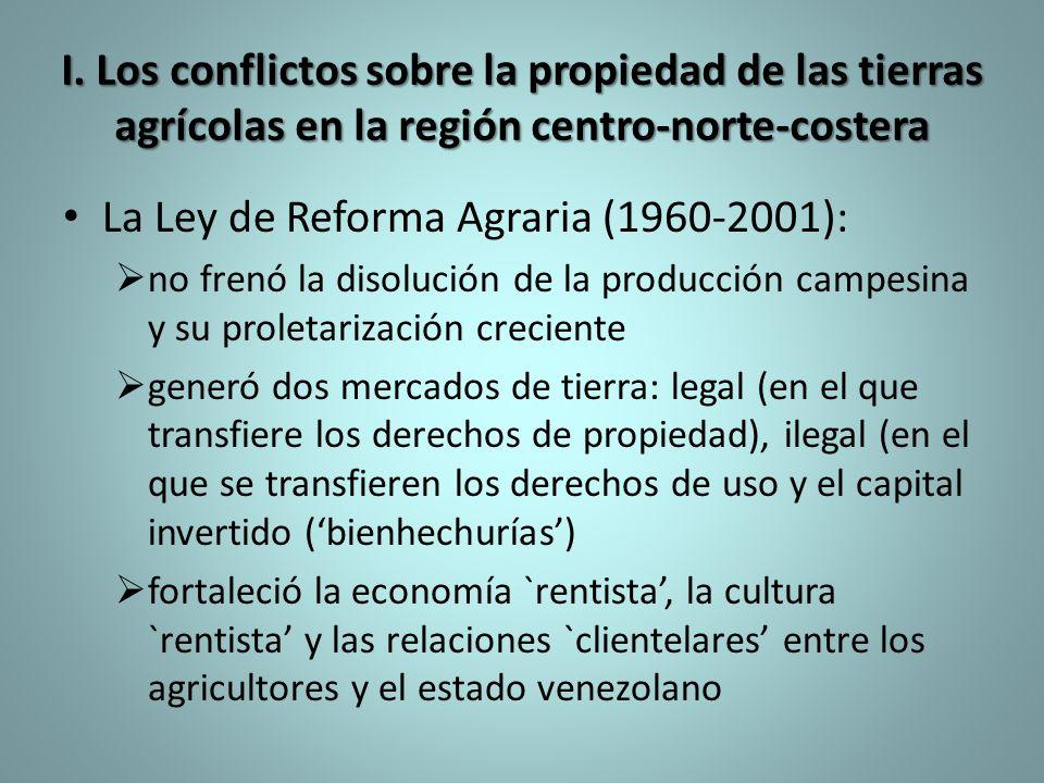 I. Los conflictos sobre la propiedad de las tierras agrícolas en la región centro-norte-costera La Ley de Reforma Agraria (1960-2001): no frenó la dis
