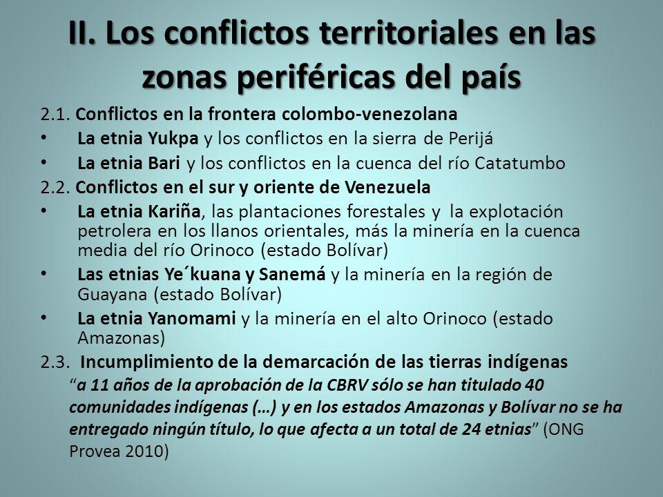 II. Los conflictos territoriales en las zonas periféricas del país 2.1. Conflictos en la frontera colombo-venezolana La etnia Yukpa y los conflictos e