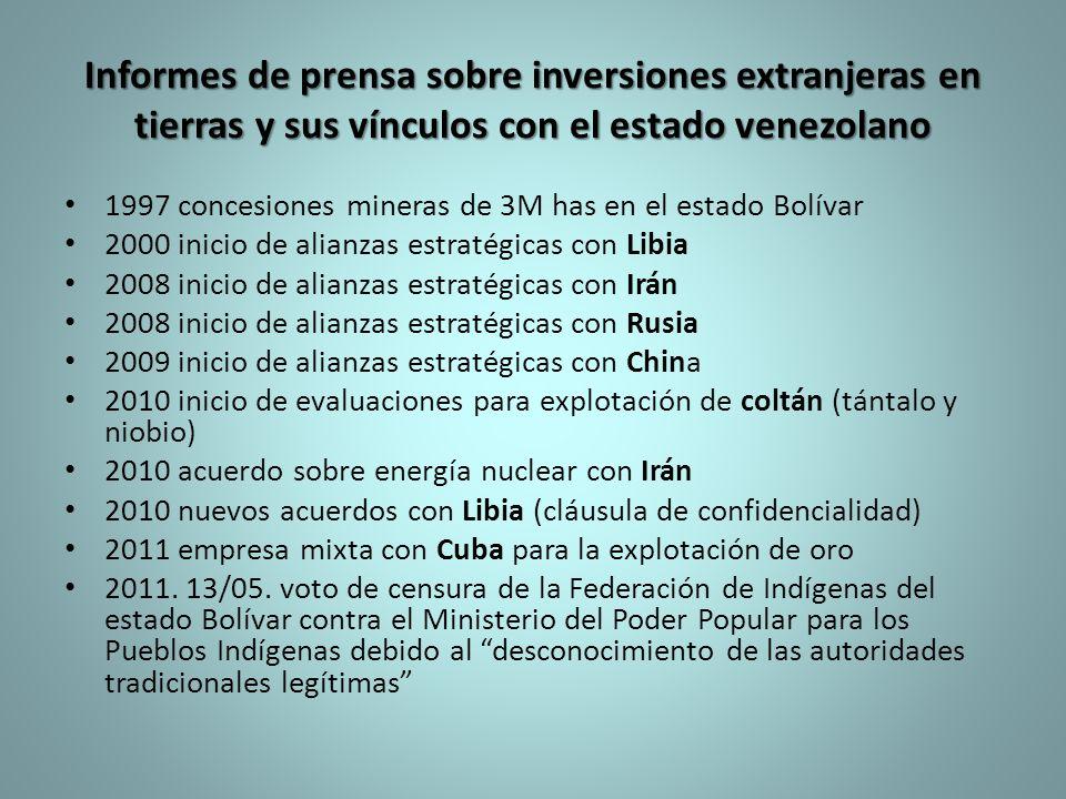 Informes de prensa sobre inversiones extranjeras en tierras y sus vínculos con el estado venezolano 1997 concesiones mineras de 3M has en el estado Bo