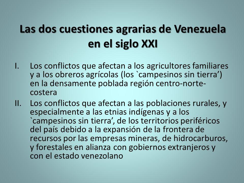 Las dos cuestiones agrarias de Venezuela en el siglo XXI I.Los conflictos que afectan a los agricultores familiares y a los obreros agrícolas (los `ca