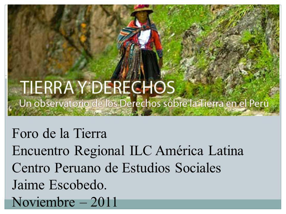 Foro de la Tierra Encuentro Regional ILC América Latina Centro Peruano de Estudios Sociales Jaime Escobedo.