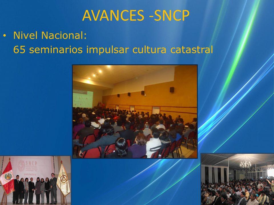 Nivel Nacional: 65 seminarios impulsar cultura catastral AVANCES -SNCP