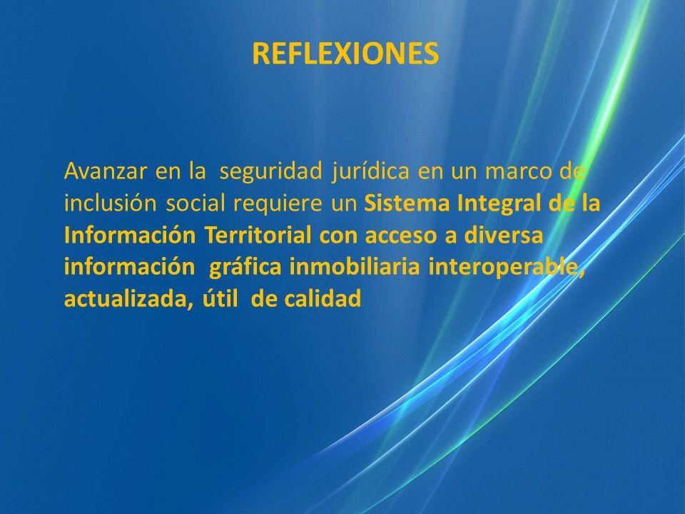 Avanzar en la seguridad jurídica en un marco de inclusión social requiere un Sistema Integral de la Información Territorial con acceso a diversa infor